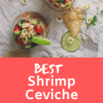 Two photos of mexican shrimp ceviche in glasses with limes, tortilla chips, and flowers scattered around the glasses. The text on the image reads best shrimp ceviche.